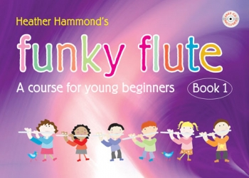 Funky Flute: Course For Young Beginner: Book 1: Book & Cd (hammond)