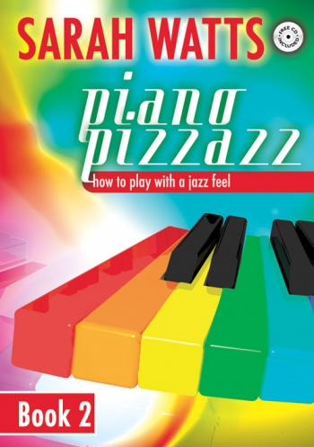 Piano Pizzazz: How To Play With A Jazz Feel: Book 2 (Sarah Watts)