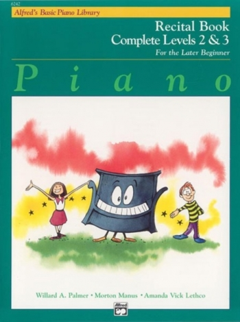 Alfred's Basic Piano Library For The Later Beginner: Complete Levels 2 & 3: Recital Book