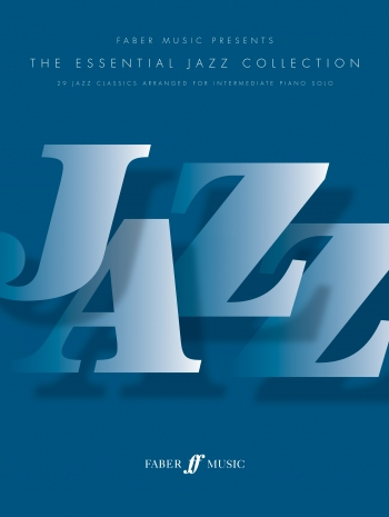 Essential Jazz Collection: 29 Classic Songs Arranged For Piano