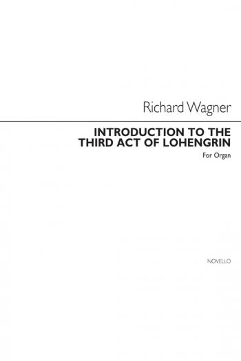 Prelude To Act 3 Lohengrin: Organ