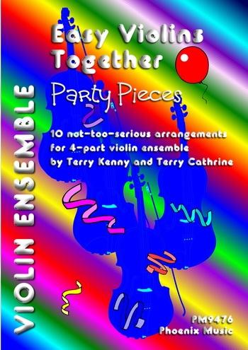 Easy Violins Together: Party Pieces: 4 Part Violin Ensemble