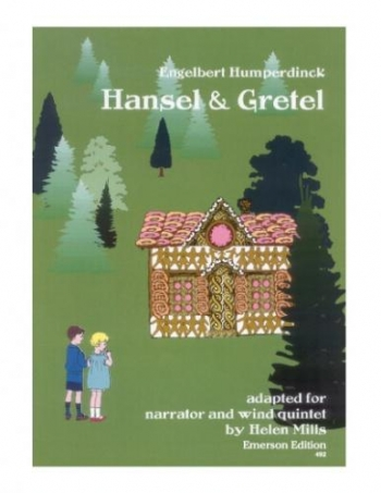 Hansel and Gretel: Adapted For Narrator and Wind Quintet: Score and Parts (humperdinck/mills)