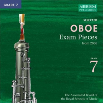 ABRSM Oboe Exam Pieces CD: Grade 7: From 2006: Complete Syllabus