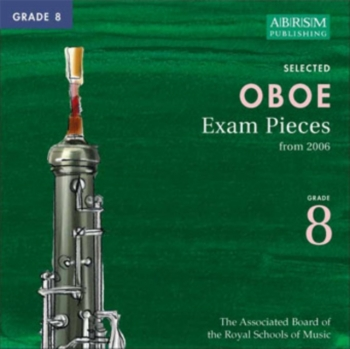 ABRSM Oboe Exam Pieces CD: Grade 8: From 2006: Complete Syllabus