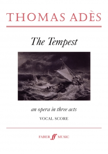 Thomas Ades: The Tempest: Opera In 3 Acts: Vocal Score