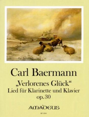 Verlorenes Gluck: Song For Clarinet: Op 30: Clarinet & Piano