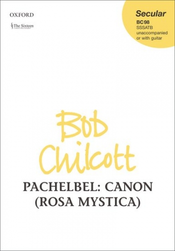 Chilcott: Pachelbel:canon (rosa Mystica): Vocal: Sssatb (unaccompanied Or With Guitar)