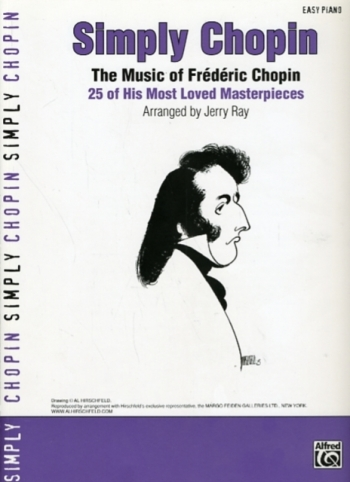 Simply Chopin: 25 Most Loved Masteterpieces:  Easy Piano