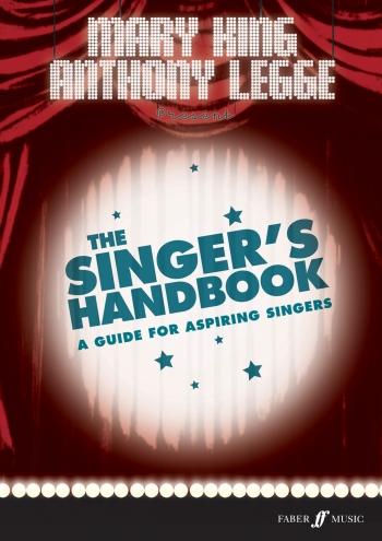 The Singers Handbook: A Guide To Aspiring Singers: (king/legge)
