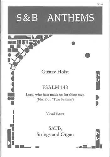 Holst: Psalm 148: Lord Who Has Made Us For Thy Own: Vocal: Satb