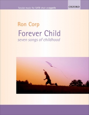 Forever Child: Seven Songs Of Childhood: Satb: A Capella