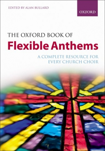Oxford Book Of Flexible Anthems : The Complete Resource For Every Church Choir