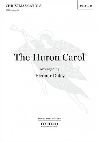 Daley: The Huron Carol: Vocal: SATB Unaccompanied