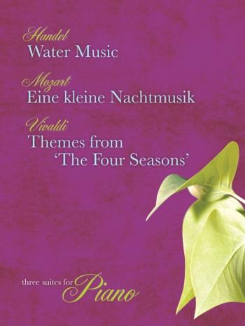 Three Suites For Piano: ( Handel Mozart Vivaldi)