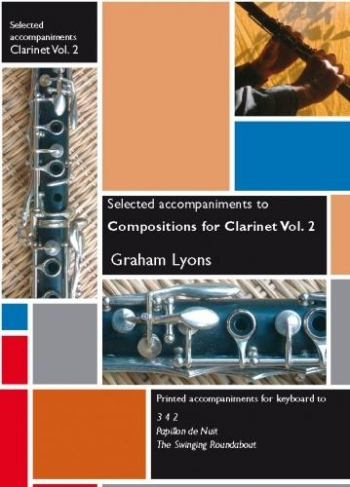 Compositions For Clarinet: Vol.2: Selected Piano Accompaniment (Graham Lyons)