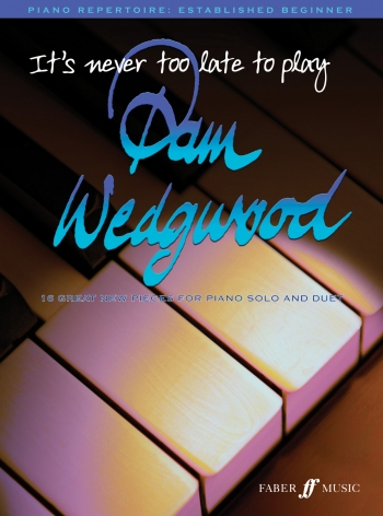 Its Never Too Late To Play Pam Wedgwood