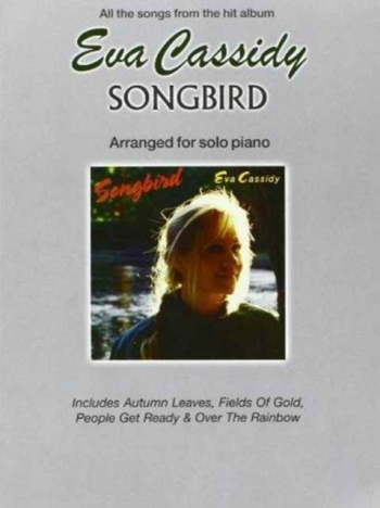 Eva Cassidy: Songbird: Arranged For Solo Piano