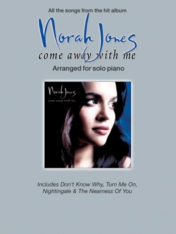 Norah Jones: Come Away With Me: Arranged For Solo Piano