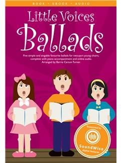 Little Voices Ballards: 5 Simple Pieces Choirs: Ss: Vocal and Piano With Cd (turner)