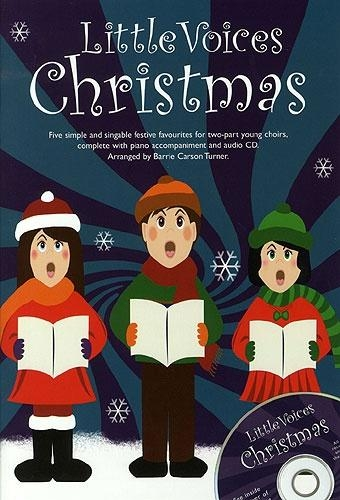 Little Voices Christmas: 5 Simple Pieces Choirs: Ss: Vocal and Piano With Cd (turner)