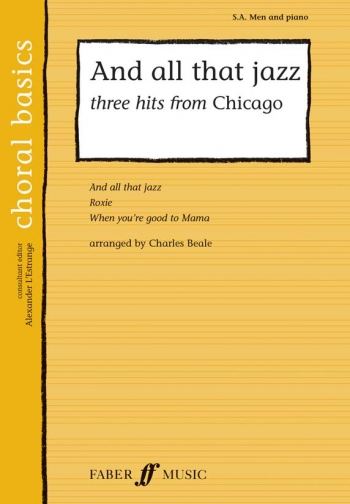 And All That Jazz (From Chicago): Sa Men and Piano: Vocal: Beale (faber Choral Basics)