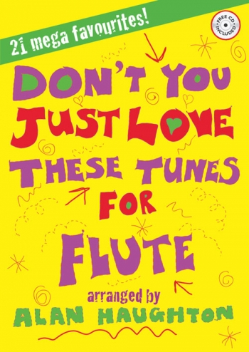 Dont You Just Love These Tunes: Flute & Piano Book & CD