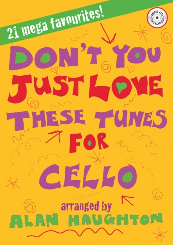 Dont You Just Love These Tunes: Cello & Piano: Book & CD(Mayhew)