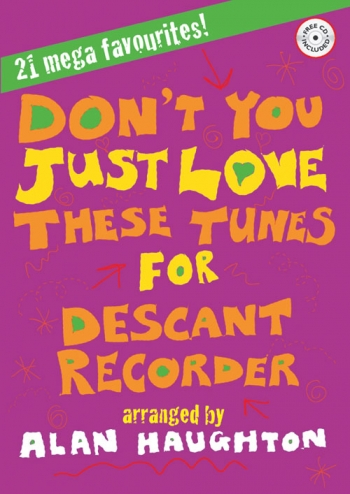 Dont You Just Love These Tunes: Descant Recorder and Piano