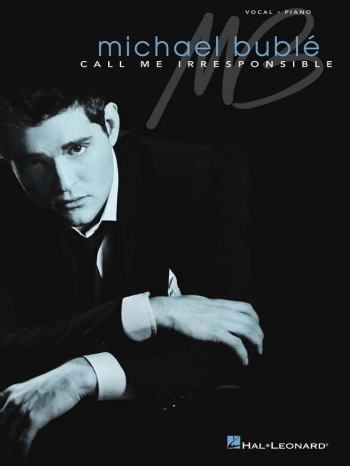 Michael Buble: Call Me Irresponsible: Piano Vocal Guitar