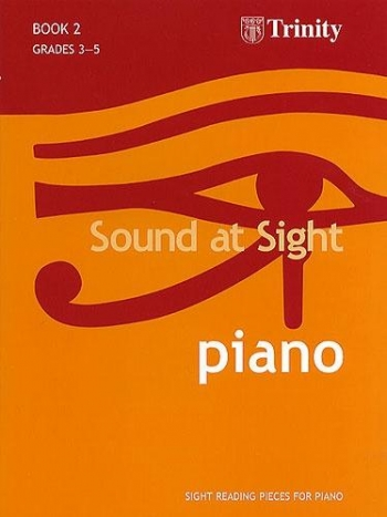 Trinity College London Sound At Sight Piano Book 2: Grade 3-5 (Original Series)