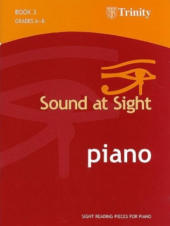 Trinity College London Sound At Sight Piano Book 3: Grade 6-8 (Original Series)