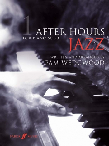 After Hours Jazz Book 1: Piano Solo (Wedgwood) (Faber)
