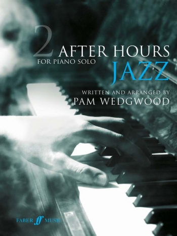 After Hours Jazz Book 2: Piano Solo (Wedgwood) (Faber)
