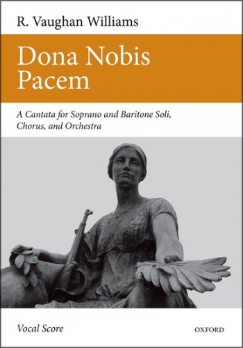 Dona Nobis Pacem: Cantata For Soprano And Baritone Soli, Chorus And Orchestra