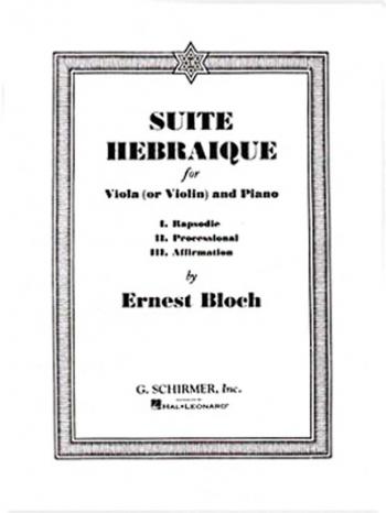 Suite Hebraique: Viola Or Violin and Piano (Schirmer)