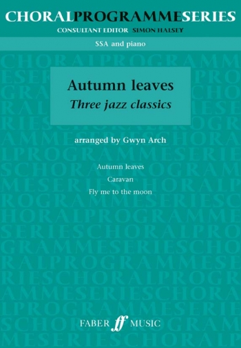 Autumn Leaves: Vocal: SSA: 3 Classic Eva Cassidy Songs (Faber Choral Basics)