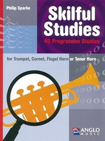 Skilful Studies: 40 Progressive Studies: Trumpet/Cornet/Flugel Horn/Tenor Horn (Sparke)