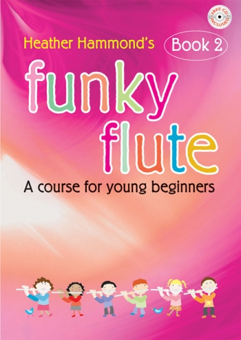 Funky Flute: Course For Young Beginner: Book 2: Book & Cd (hammond)