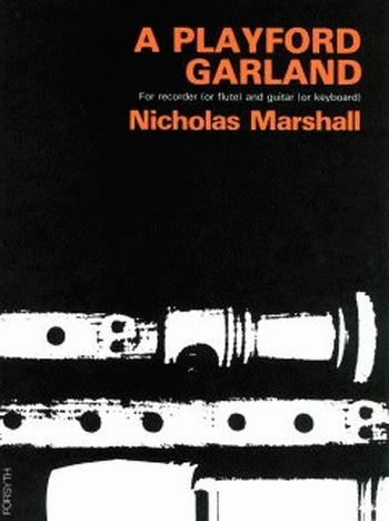A Playford Garland: Treble Recorder Or Flute and Guitar Or Keyboard