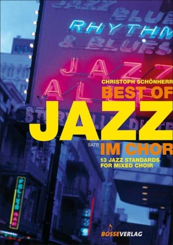 Best Of Jazz: 13 Jazz Standards For Mixed Choir: SATB