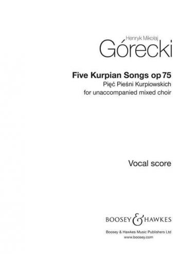 Gorecki: Five Kurpian Songs: Op75: Mixed Voices: Vocal