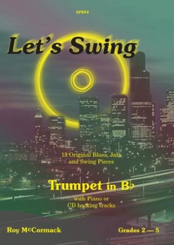 Lets Swing: 15 Original Blues Jazz Swing Pieces: Trumpet