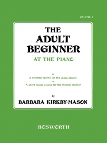 Adult Beginner At The Piano: Book 1