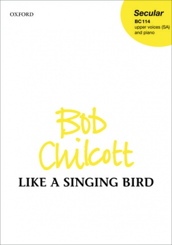 Like A Singing Bird: SSA: Vocal (OUP)