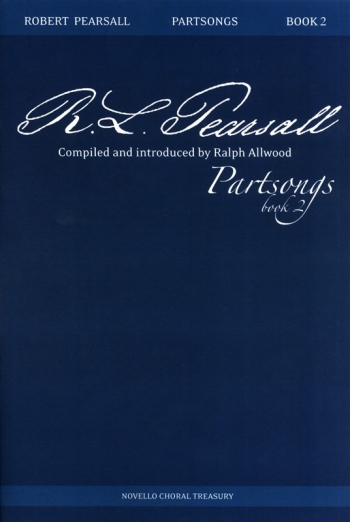 Pearsall: Partsongs: 2: Vocal: SATB and Piano