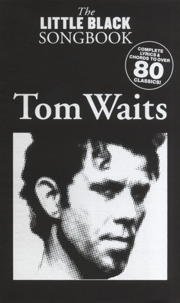 Little Black Songbook: Tom Waits: Lyrics & Chords