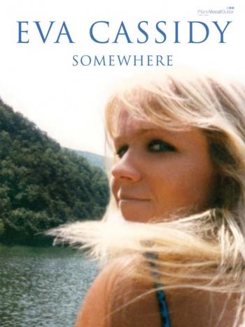 Eva Cassidy: Somewhere: Piano Vocal Guitar