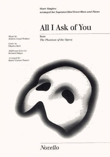 All I Ask Of You From Phantom Of The Opera : Vocal: Satb (lloyd Webber)