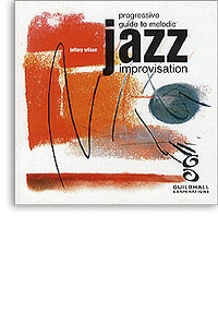 Progressive Guide To Melodic Jazz Improvisation: CD